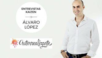Entrevistas Kaizen #10. Conocerte a ti mismo para descubrir tu Talento. Álvaro López, de Autorrealizarte
