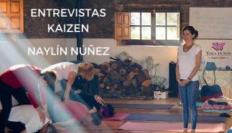 Entrevistas Kaizen #11. Conectar con lo que te apasiona ayudando a los demás a través del yoga. Naylín Núñez, de Yoga es más