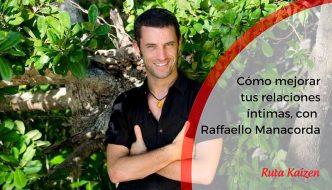 Videocharlas Kaizen #15. Cómo mejorar tus relaciones íntimas. Raffaello Manacorda, de Fragments of Evolution