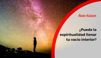¿Puede la espiritualidad llenar tu vacío interior?
